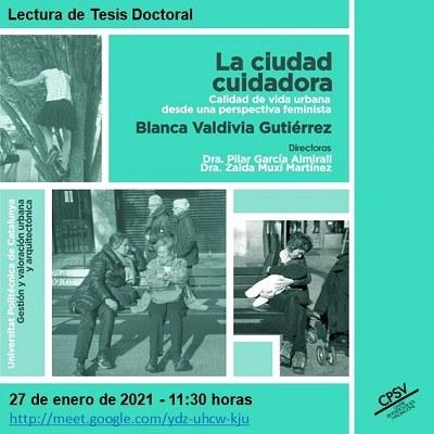 """Lectura de tesi doctoral """"La ciutat cuidadora. Qualitat de vida urbana des d'una perspectiva feminista"""", dirigida per les Dres. Pilar Garcia-Almirall i Zaida Muxí Martínez"""