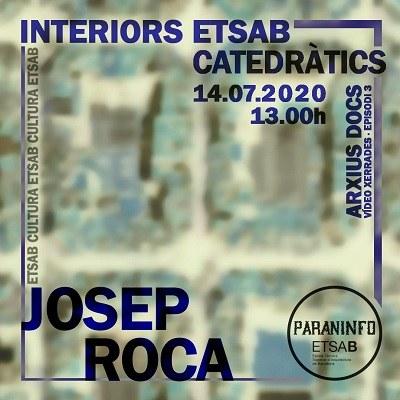 Vídeo Xerrades, episodi 3. JOSEP ROCA · CATEDRÀTICS · INTERIORS ETSAB