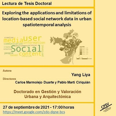 """Dissertation of thesis """"Exploring the applications and limitations of location-based social network data in urban spatiotemporal analysis"""", co-supervised by Dr. Carlos Marmolejo Duarte, and Dr. Pablo Martí Ciriquián"""
